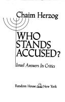 Cover of: Who stands accused?: Israel answers its critics