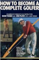 Cover of: How to become a complete golfer