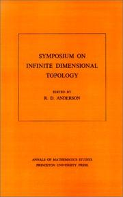 Cover of: Symposium on Infinite Dimensional Topology. (AM-69) (Annals of Mathematics Studies) | R. D. Anderson