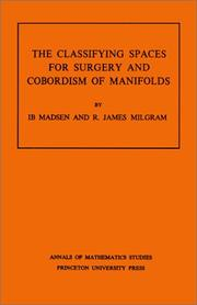 Cover of: The classifying spaces for surgery and cobordism of manifolds