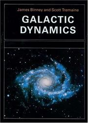 Cover of: Galactic dynamics | James Binney