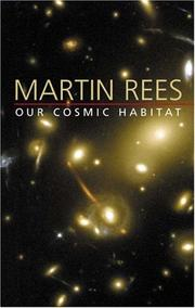 Cover of: Our Cosmic Habitat | Martin Rees