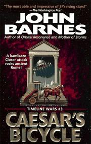 Cover of: Caesar's Bicycle (Timeline Wars/John Barnes, No 3)