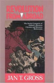 Revolution from Abroad: The Soviet Conquest of Poland's Western Ukraine and Western Belorussia