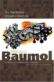 Cover of: The free-market innovation machine: Analyzing the Growth Miracle of Capitalism