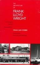The architecture of Frank Lloyd Wright by William Allin Storrer