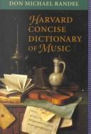 Cover of: Harvard concise dictionary of music | Don Michael Randel