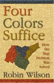 Cover of: Four colors suffice: how the map problem was solved