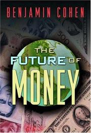 Cover of: future of money | Benjamin J. Cohen
