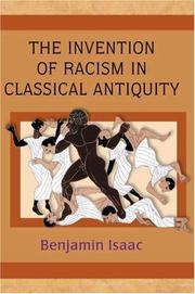 Cover of: The Invention of Racism in Classical Antiquity | Benjamin H. Isaac