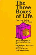 Cover of: The three boxes of life | Richard Nelson Bolles