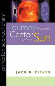 Cover of: Journey from the Center of the Sun (Princeton Science Library) | Jack B. Zirker