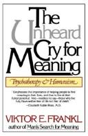Cover of: The unheard cry for meaning