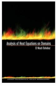 Cover of: Analysis of Heat Equations on Domains (LMS-31) (London Mathematical Society Monographs) | El-Maati Ouhabaz