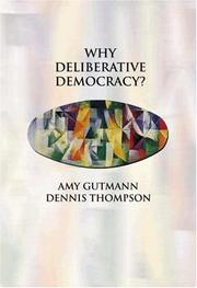 Cover of: Why deliberative democracy?