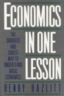 Cover of: Economics in One Lesson: The Shortest and Surest Way to Understand Basic Economics