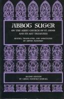 Cover of: Abbot Suger on the abbey church of St.-Denis and its art treasures