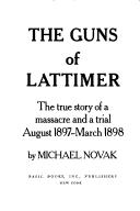 Cover of: The guns of Lattimer | Novak, Michael.