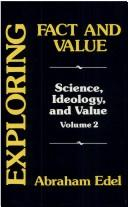 Exploring fact and value by Abraham Edel