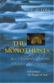 Cover of: The Monotheists: Jews, Christians, and Muslims in Conflict and Competition, Volume I: The Peoples of God