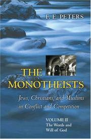Cover of: The Monotheists: Jews, Christians, and Muslims in Conflict and Competition, Volume II: The Words and Will of God