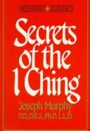 Cover of: Secrets of the I ching