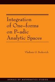 Cover of: Integration of One-forms on P-adic Analytic Spaces. (AM-162) (Annals of Mathematics Studies) | Vladimir G. Berkovich