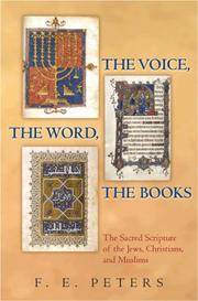 Cover of: The Voice, the Word, the Books: The Sacred Scripture of the Jews, Christians, and Muslims