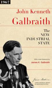 Cover of: The New Industrial State (The James Madison Library in American Politics) | John Kenneth Galbraith