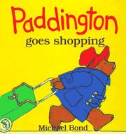 Cover of: Paddington Goes Shopping | Michael Bond