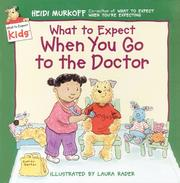 What to Expect When You Go to the Doctor (What to Expect Kids)