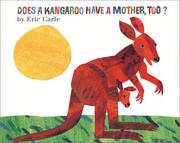 Cover of: Does a Kangaroo Have a Mother, Too? | Eric Carle