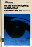 Cover of: The eye in chromosome duplications and deficiencies | Marcelle Jay