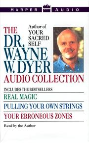 Cover of: The Dr. Wayne W. Dyer Collection: Real Magic / Pulling Your Own Strings / Your Erroneous Zones