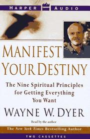 Cover of: Manifest Your Destiny: The Nine Spiritual Principles for Getting Everything You Want
