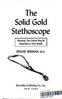 Cover of: The solid gold stethoscope by Edgar Berman