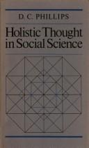 Holistic thought in social science by Phillips, D. C.