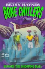 Cover of: Beware the Shopping Mall (Bone Chillers) | Betsy Haynes