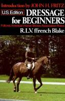 Cover of: Dressage for beginners | R. L. V. Ffrench Blake