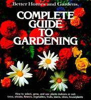 Cover of: Better homes and gardens complete guide to gardening |