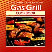 Cover of: Gas Grill Cookbook (Better Homes and Gardens(R))