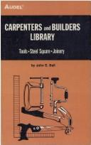 Cover of: Carpenters and builders library | John E. Ball