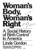 Cover of: Woman's body, woman's right: a social history of birth control in America