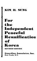 For the independent, peaceful reunification of Korea by Kim, Il-sŏng