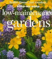 Cover of: Step-by-Step Low-Maintenance Gardens | Better Homes and Gardens