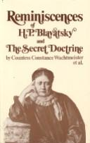 Cover of: Reminiscences of H. P. Blavatsky and The secret doctrine | Constance Wachtmeister
