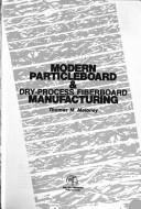 Modern particleboard & dry-process fiberboard manufacturing by Thomas M. Maloney