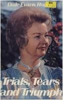 Cover of: Trials, tears, and triumph