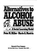 Cover of: Alternatives to alcohol abuse