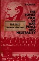 Cover of: The Soviet view of war, peace, and neutrality